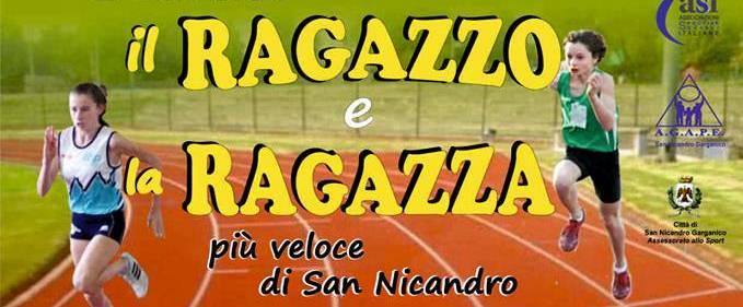 """Giovedi 26 maggio si disputa a  Sannicandro Garganico """"Il ragazzo e la ragazza più veloci di Sannicandro"""""""