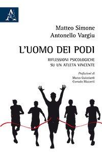 L'uomo dei podi (Riflessioni psicologiche su un atleta vincente)- di  Matteo SIMONE