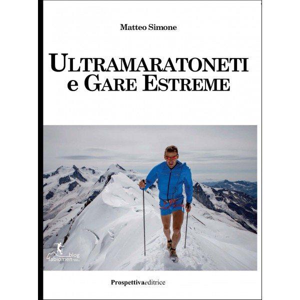 Presso Planet Sport Running, Ultramaratoneti e gare estreme- di  Matteo SIMONE