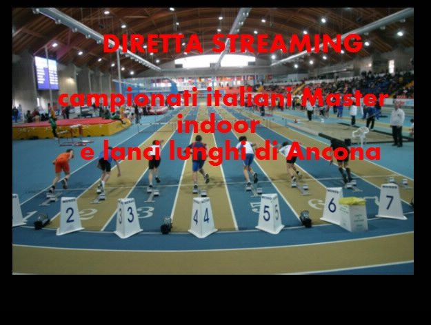 Segui la diretta streaming dei campionati italiani Master indoor e lanci lunghi di Ancona