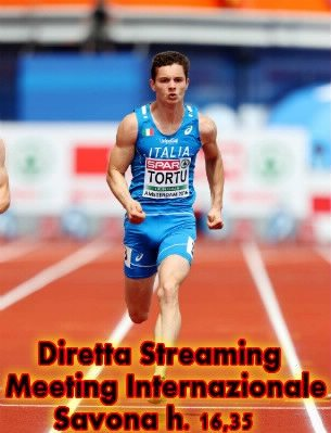 Diretta Streaming Meeting Internazionale di Savona con l'esordio di Filippo Tortu