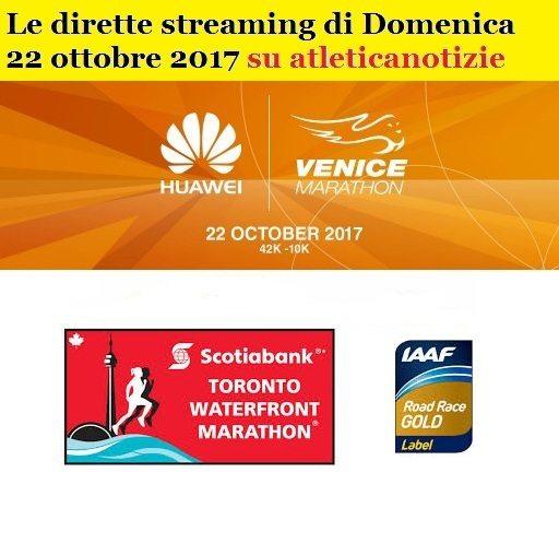 Le dirette streaming delle Maratone di Venezia e Toronto : Domenica 22 Ottobre su questo blog