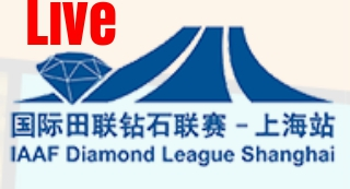 LIVE Shanghai Diamond League: iscritti, streaming e risultati in tempo reale