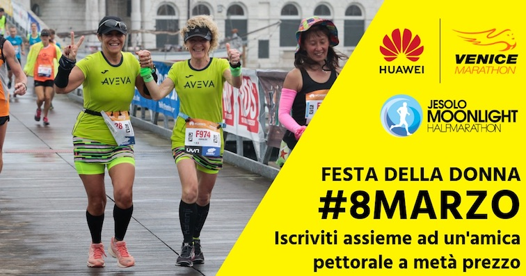 8 marzo - Huawei Venicemarathon e Jesolo Moonlight Half Marathon festeggiano le donne!