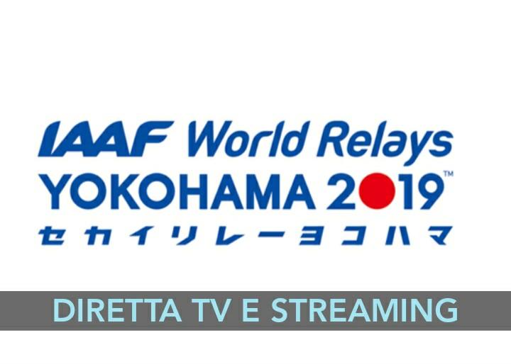 Mondiali staffette Yokohama: oggi la prima giornata, LA DIRETTA STREAMING con tutti gli azzurri in gara