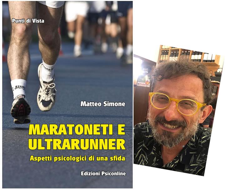 Maratoneti e ultrarunner. Aspetti psicologici di una sfida (Edizioni Psiconline)- di  Matteo SIMONE