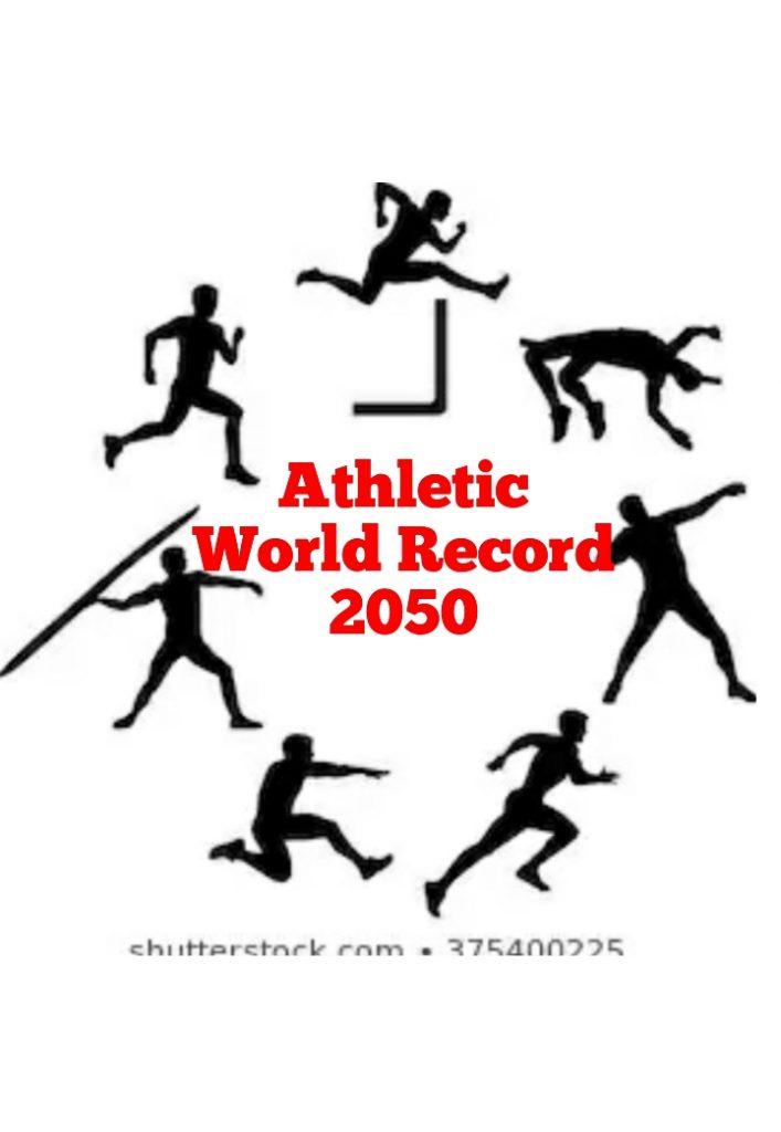 QUALI SARANNO NEL 2050 I PRIMATI MONDIALI ? Le tabelle IAAF dei punteggi svelano i limiti umani- di Giuseppe Baguzzi