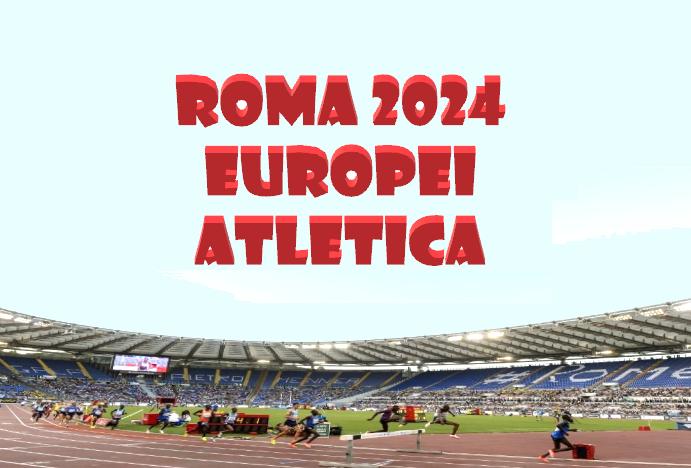 Roma ospiterà gli Europei 2024 di atletica, suggestive le sedi delle gare