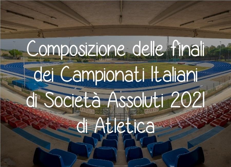 Finali campionati di società 2021: la composizione completa delle finali