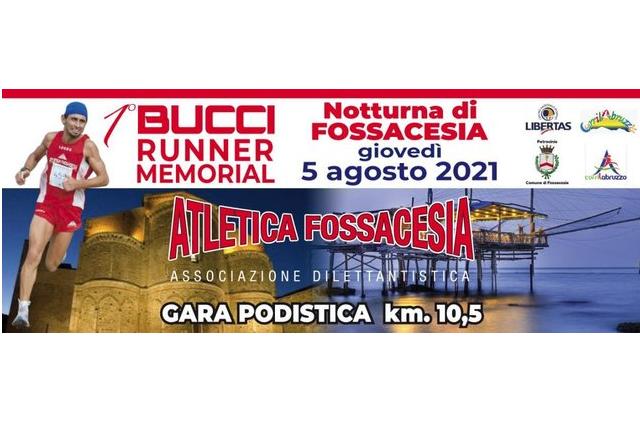 L'evento Bucci Runner Memorial-Notturna di Fossacesia pronto a stupire e a regalare emozioni!